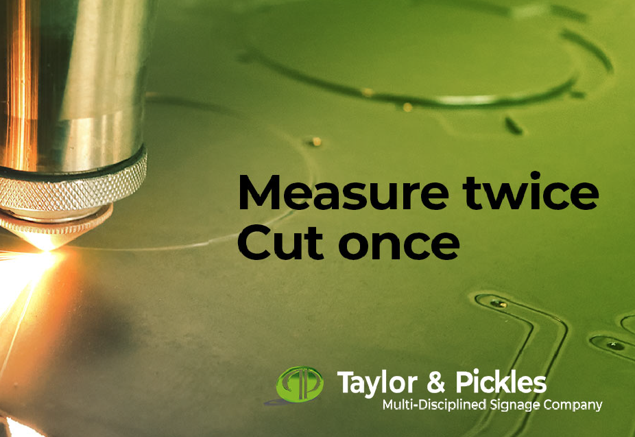 """""""Measure twice and cut once"""""""